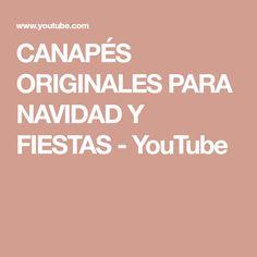 CANAPÉS ORIGINALES PARA NAVIDAD Y FIESTAS - YouTube