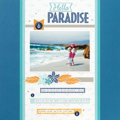Hello Paradise: Single page scrapbook layout with Regatta Paper & the limited edition Hello Paradise stamp set.