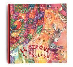 Le cirque du Bonheur - Marie Laure Viriot -Zoé est une petite fille extraordinaire. Elle sait parler aux animaux et elle respire le bonheur d'être. Quelle bonne étoile ! Elle rencontre Leonid, un vieil homme qui promène dans sa roulotte un peu fatiguée, tout une ribambelle d'animaux et rêve de faire revivre sa marmaille sous un chapiteau. Mais attention ! Dans un cirque pas comme les autres, un cirque dans lequel tous les animaux sont libres et heureux ! A partir de 6 ans