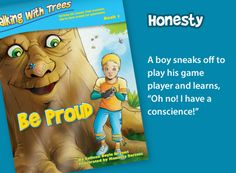 Talking with Trees Books- Book 1 Be Proud teaches honesty and conscience.