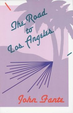 """The Road to Los Angeles"" by John Fante.  Staff Picks: September 2012."