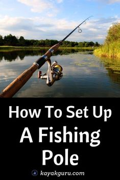 How To Set Up A Fishing Rod Guide To Building A Spinning Rod Reel Trout Fishing Tips Fishing Pole Fishing For Beginners