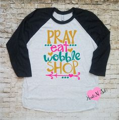 50a9e3971694 Pray eat wobble shop Raglan. Fall ShirtsKids ShirtsBlack Friday ...