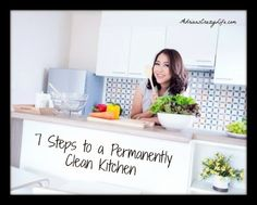 7 Steps to a Permanently Clean Kitchen | Adrian's Crazy Life