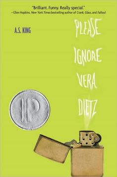 YA Please Ignore Vera Dietz, 2010. When her best friend, whom she secretly loves, betrays her and then dies under mysterious circumstances, high school senior Vera Dietz struggles with secrets that could help clear his name.
