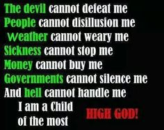 I am a child of the most.. HIGH GOD!
