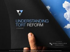 Understanding Tort Reform-A Roadmap By Welebir Tierney & Weck A Professional Law Corporation.   White Paper