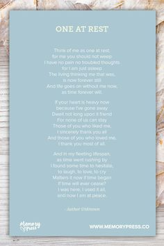 One at Rest. A collection of non-religious funeral poems that help guide us in our grieving. Curated by Memory Press, creators of beautiful, uplifting, and memorable funeral programs