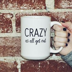 """Crazy As All Get Out 