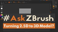 "#AskZBrush: ""Can you turn a 2.5D Sketch into a 3D Model?"""