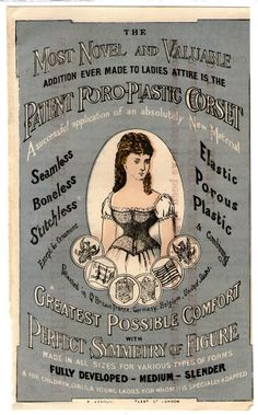""":Seamless, Boneless, Stitchless Corset Advertisement. c1885...gotta love that it uses """"fully developed"""" as a size"""