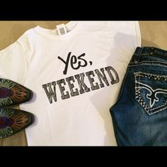 "YES, WEEKEND TEE  ☺️ My FAVE Saturday Wear!!☺️ Fun Celeb Style Graphic Tee. Great to pair with sweats at home or jeans out and about... Make a statement without saying a word!! Shoulder to shoulder 15"" underarm to underarm 18"" shoulder to hem 26"" Denim, Boots, & Bling Tops Tees - Short Sleeve"