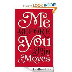 Amazon.com: Me Before You: A Novel eBook: Jojo Moyes: Kindle Store
