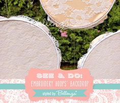 Make Your Own Embroidery Hoop Backdrop for Ceremony or Reception // The  Wedding Bistro at