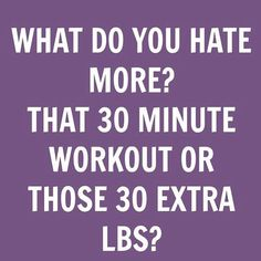 QUESTION: What do you hate more? That 30 mind workout or those 30 extra lbs? COMMENT!!  #diet #dietplan #dietfood #dietdiary #quotes #quotestoliveby #quote #quotesaboutlife #food  #foodie #keto #ketodiet #ketogenicdiet #ketoweightloss #ketosis #ketogenic #goals #goal #ketogeniclifestyle #ketofam #ketones #motivationalquotes #motivated #keepitup #foodstagram #foodblogger #goodfood #foodquotes #weekend #saturday