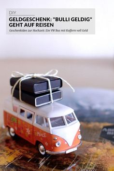 "Geldgeschenk: ""Bulli Geldig"" geht auf Reisen In Part II of the series ""Money Gift Ideas for Wedding"" I show you how you can easily and quickly equip a VW bus with suitcases full of money."