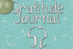 Gratitude Challenge Revisited Day 52 - News - Bubblews