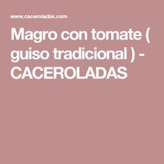 Magro con tomate ( guiso tradicional ) - CACEROLADAS