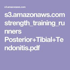 s3.amazonaws.com strength_training_runners Posterior+Tibial+Tendonitis.pdf