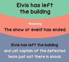 Elvis Has Left The Building.