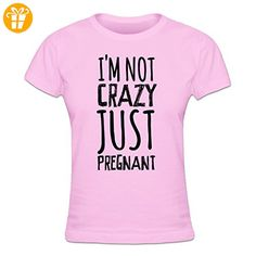 I´m Not Crazy Just Pregnant Frauen T-Shirt by Shirtcity - Shirts mit spruch (*Partner-Link)