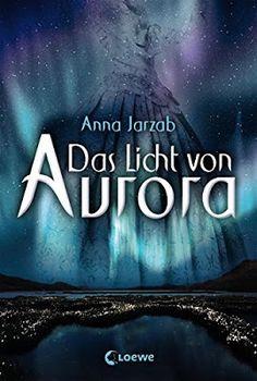 Katis-Buecherwelt: [BUCHSERIE] Aurora Dilogie ~ Anna Jarzab