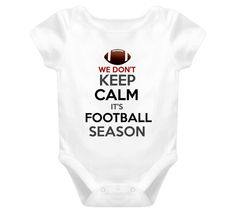 We Dont Keep Calm Its Football Season Cute Baby Football Fan One Piece Baby One Piece Football Baby, Football Season, Keep Calm, Cute Babies, Tees, Shirts, Onesies, One Piece, Fan