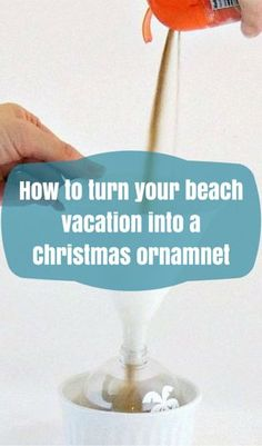 How To Turn Your Beach Vacation Into A Christmas Ornament