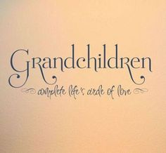 Grandma Quotes Discover Grandchildren Complete Lifes Circle Wall Decal grandparents quotes and sayings Grandkids Quotes, Quotes About Grandchildren, Grandkids Sign, Baby Quotes, Quotes For Kids, Life Quotes, Quotes Children, Family Quotes And Sayings, Quotes Quotes