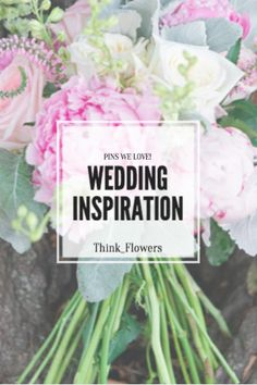 "Think_Flowers Pinterest | ""Pins we Love! Wedding Inspiration"" Board Album Cover…"