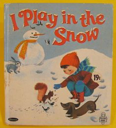 I Play in the Snow by Donna Lugg Pape; 1967 (illustrated by Bonnie & Bill Rutherford) Childrens Christmas Books, Childrens Books, Childhood Ruined, Adult Humor, Outdoor Fun, Vintage Images, Winter Wonderland, Christmas Time, Baseball Cards