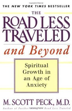 The Road Less Traveled and Beyond: Spiritual Growth in an Age of Anxiety by M. Scott Peck, http://www.amazon.com/dp/0684835614/ref=cm_sw_r_pi_dp_hXiArb0A1SKDT