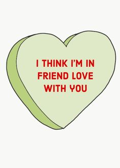I think i'm in friend love with you- Love Hearts Platonic Valentine's Card Real Love, Im In Love, I Love You, Polyamorous Relationship, Platonic Love, Feeling Loved, I Can Relate, Friends In Love, Love Heart