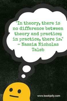 Theory and practice - Nassim Nicholas Taleb Nassim Nicholas Taleb, Witty Remarks, Self Reliance, Single Words, Soul Food, Tao, Wise Words, Quotes To Live By, Theory