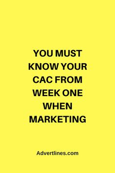 You must know your CAC from week one when marketing.  #Marketing #MarketingTips