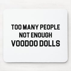 Thousands of designs spanning dozens of categories, all at the best prices. Browse the massive selection and find exactly what you are looking for! Voodoo Doll Spells, Diy Voodoo Dolls, Sarcastic Quotes, Funny Quotes, Doll Quotes, Weird Words, Funny Phrases, Sarcasm Humor, Custom Mouse Pads