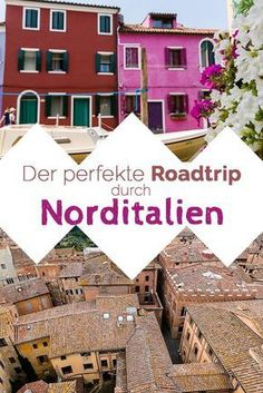 The perfect road trip through northern Italy - be inspired! - Image: Tips and recommendations for a road trip through northern Italy - Europe Travel Guide, Europe Destinations, Italy Travel, Travel Usa, Travel Tips, Perfect Road Trip, Reisen In Europa, Road Trip Hacks, Northern Italy