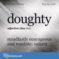 Who would you describe as doughty? #wotd #wordoftheday #dictionarycom #words #memorialday #language #learning #vocabulary#definition