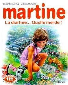 Martine, la diarrhée... quelle merde !
