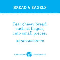 Bagels and cream cheese are braces-friendly as long as you keep the bites small. Braces tips.