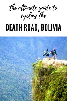 A Guide To Cycling The Death Road in Bolivia