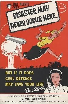 """Canadian Cold War Poster: """"Bea Alerte Says, 'Disaster May Never Occur Here...'"""""""