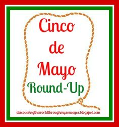 Check out my Cinco de Mayo Round-Up and Linky for great ideas, crafts, and food!  :) Please link-up your new and/or old Cinco de Mayo post it will run through the whole month until May 5th (Cinco de Mayo).
