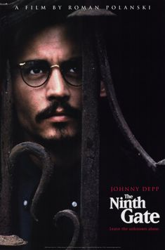 The Ninth Gate (1999). A rare book dealer, while seeking out the last two copies of a demon text, gets drawn into a conspiracy with supernatural overtones. Johnny Depp, Frank Langella, Lena Olin.