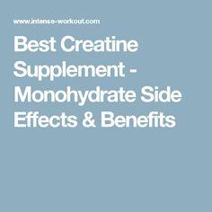 Best Creatine Supplement - Monohydrate Side Effects & Benefits