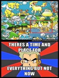 Prof. Oak is never wrong.  Especially in this scenario
