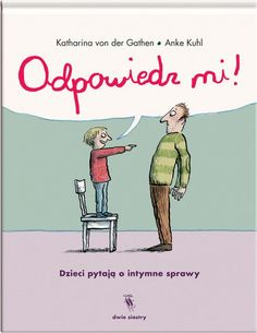 Odpowiedz mi! Dzieci pytają o intymne sprawy Humor, Memes, Books, Products, Children's Literature, Inflection Point, Educational Technology, Dots, Libros