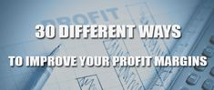 Check Out 30 Different Ways to Improve Your Profit Margins. #waystoincreaseprofit #increaseprofit #profitablesmallbusiness #highprofitbusiness #profitablebusiness