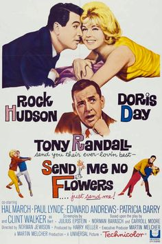 Send Me No Flower starring Rock Hudson, Doris Day & Tony Randall, classic movie poster Old Movie Posters, Classic Movie Posters, Classic Movies, Old Movies, Vintage Movies, Great Movies, Vintage Ads, Doris Day Movies, The Blues Brothers