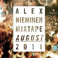 Stream Alex Nieminen Mixtape August 2011 by alexnieminen (Alex Tigre) from desktop or your mobile device Mixtape